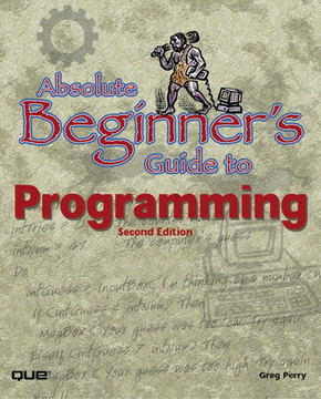 Absolute Beginner's Guide to Programming, Second Edition