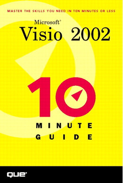 Ten Minute Guide to Microsoft® Visio® 2002