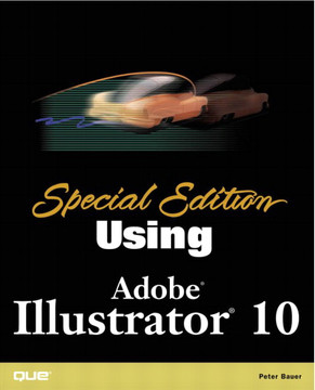 Special Edition Using Adobe® Illustrator® 10