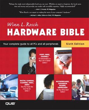 Winn L. Rosch Hardware Bible, Sixth Edition