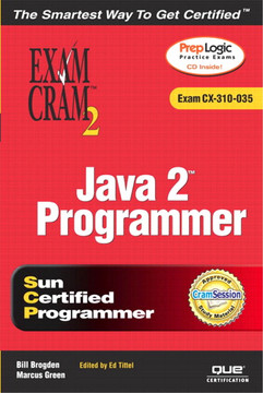 Java 2™ Programmer Exam Cram™ 2 (Exam CX-310-035)