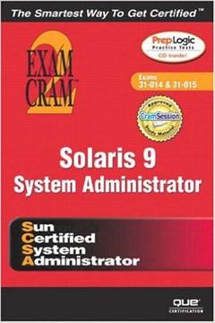 Solaris™ 9 System Administrator Exam Cram™ 2 (Exams 310-014 and 310-015)