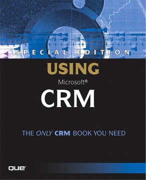 Special Edition Using® Microsoft® CRM