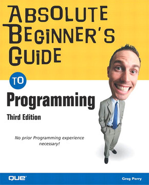 Absolute Beginner's Guide to Programming, Third Edition