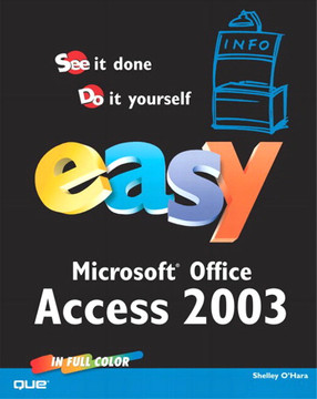 Easy Microsoft® Office Access 2003