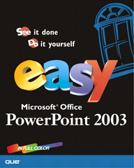 Easy Microsoft® Office® PowerPoint® 2003