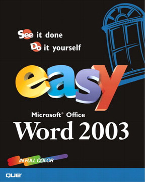 Easy Microsoft® Office Word 2003
