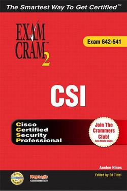 CSI Exam Cram™ 2 (Exam 642-541)