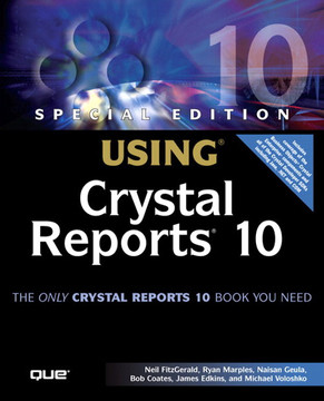 Special Edition Using® Crystal Reports® 10