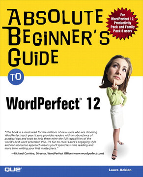 Absolute Beginner's Guide to WordPerfect® 12