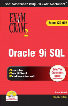 Oracle® 9i SQL Exam Cram™ 2 (Exam 1Z0-007)