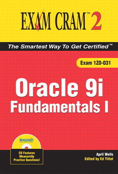 Oracle 9i Fundamentals I Exam Cram™ 2 (Exam 1Z0-031)