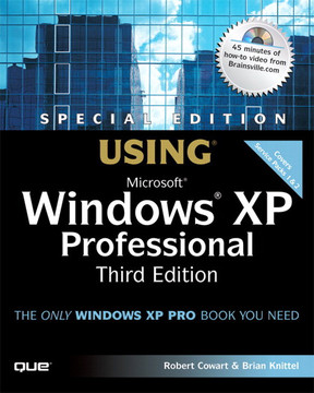 Special Edition Using Microsoft® Windows® XP Professional, Third Edition