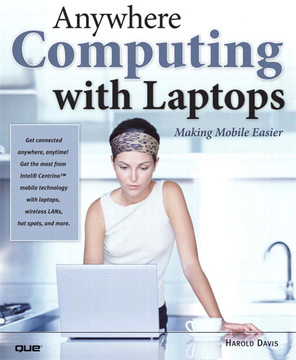 Anywhere Computing with Laptops: Making Mobile Easier