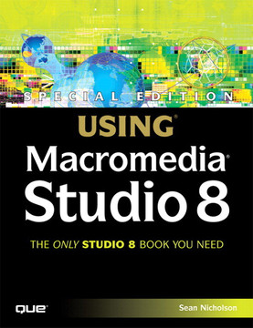 Special Edition Using® Macromedia® Studio 8