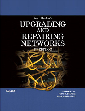 Upgrading and Repairing Networks, Fifth Edition