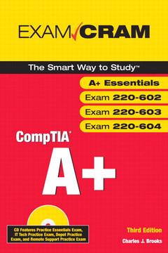 CompTIA A+ Exam Cram (Exams 220-602, 220-603, 220-604)