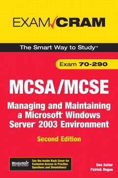 MCSA/MCSE 70-290 Exam Cram: Managing and Maintaining a Microsoft Windows Server 2003 Environment, Second Edition