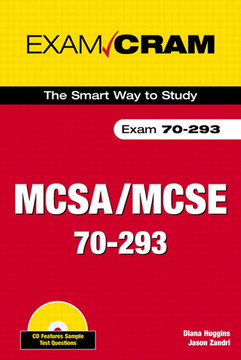 Exam Cram MCSE 70-293 Planning and Maintaining a Windows Server 2003 Network Infrastructure