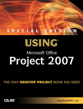Special Edition Using Microsoft® Office Project 2007
