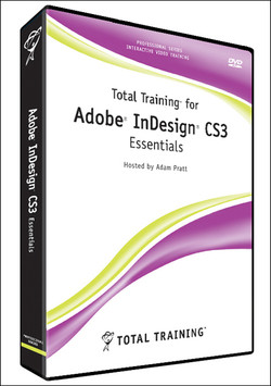 Total Training for Adobe InDesign CS3: Essentials
