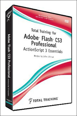 Total Training for Adobe Flash CS3: Professional ActionScript 3 Essentials
