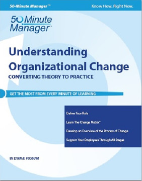 Understanding Organizational Change Converting Theory to Practice