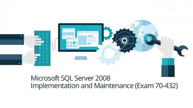 Microsoft 70-432: SQL Server 2008 Implementation and Maintenance