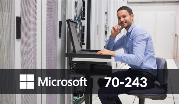 Microsoft 70-243: Administering and Deploying SCCM 2012