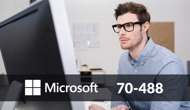 70 -488 DEVELOPING SHAREPOINT 2013 CORE SOLUTIONS