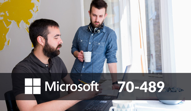 70 -489 DEVELOPING SHAREPOINT 2013 ADVANCED SOLUTIONS