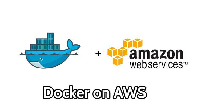 Scaling Docker for AWS
