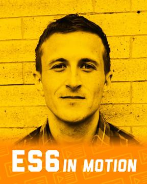 ES6 in Motion