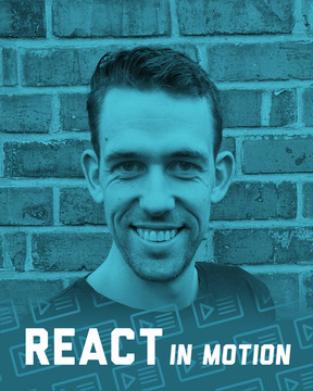 React in Motion