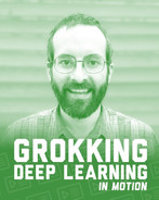 Grokking Deep Learning in Motion