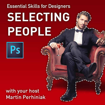 Essential Skills for Designers - Making Selections of People in Photoshop