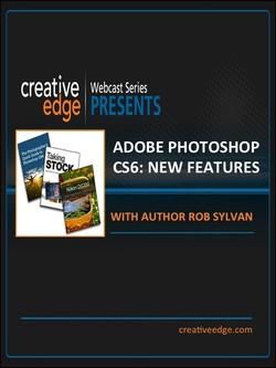 Creative Edge Webcast: Adobe Photoshop CS6 New Features