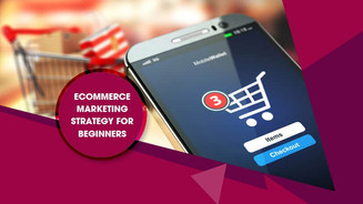 eCommerce Marketing Strategy for beginners