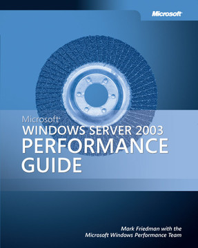 Microsoft® Windows Server™ 2003 Performance Guide