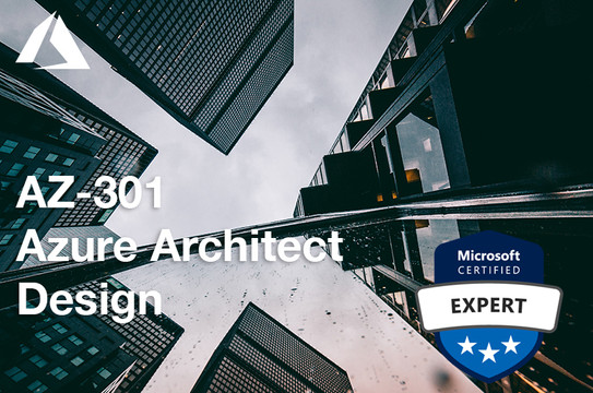 Microsoft AZ-301 Certification: Azure Architect Design