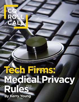 Tech Firms Ask Congress to Redefine Medical Privacy Rules