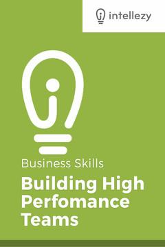 Business Skills: Building High Performing Teams