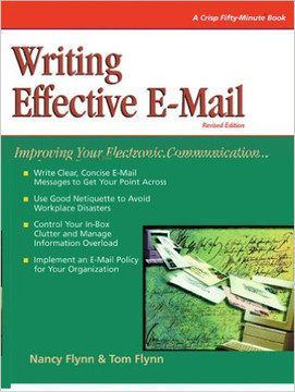 Writing Effective E-Mail: Improving Your Electronic Communication