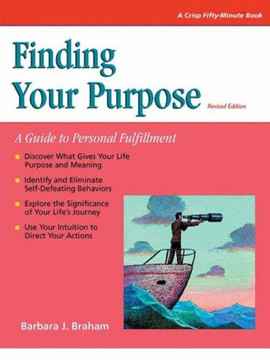 Finding Your Purpose: A Guide to Personal FulfillmentRevised Edition