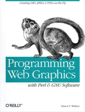 Programming Web Graphics with Perl and GNU Softwar
