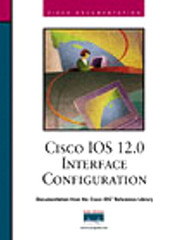 Cisco IOS 12.0 Interface Configuration