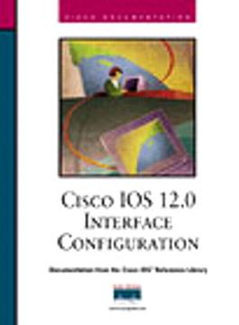 Cisco IOS 12.0 Interface Configuration