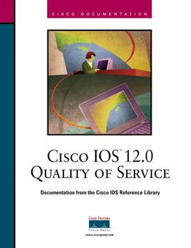 Cisco IOS™ 12.0 Quality of Service