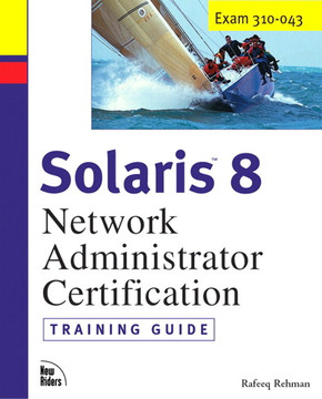 Solaris™ 8 Network Administrator Certification Training Guide