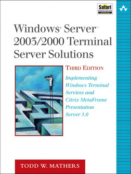 Windows® Server™ 2003/2000 Terminal Server Solutions, Third Edition